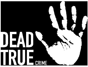 DEAD TRUE CRIME
